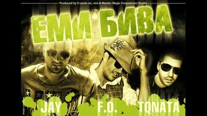 Jay, Тяната & F.o - Еми Бива !