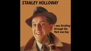Stanley Holloway - I Was Strolling Тhrough Тhe Park Оne Day