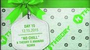 *2015* Vic Mensa & Skrillex - No Chill ( K Theory & Ananaki Remix )