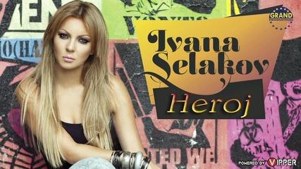 Ivana Selaov - Heroj