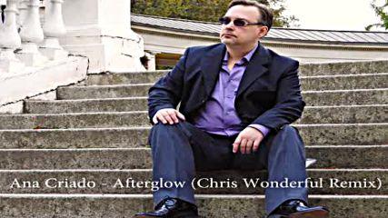 Ana Criado - Afterglow Chris Wonderful remix
