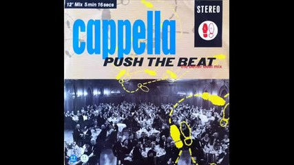 Cappella - Push The Beat (the Better Beat Mix) (1988)