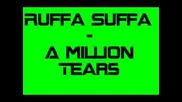 Ruffa Suffa - A Million Tears
