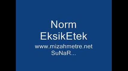 Norm - Eksik Etek