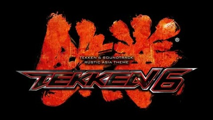 Tekken 6 Soundtrack - Rustic Asia Theme