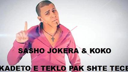 Sasho Jokera & Koko - Kate Kapingya Pale Ka Kapinel Където Е Текло Пак Ще Тече