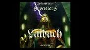 Laibach - Jesus Christ Superstar - Full Album - [1996]