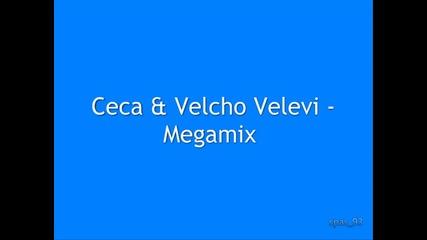 Цеца & Велчо Велеви - Megamix
