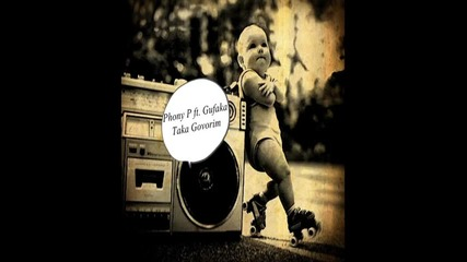 Super Fresh: Phony P ft. Gufaka - Taka Govorim