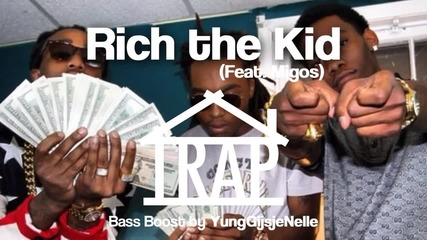 Rich the Kid - Trap (bass Boost by bongo_dj)