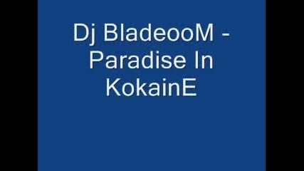 dj bladeoom - paradise in kokaine