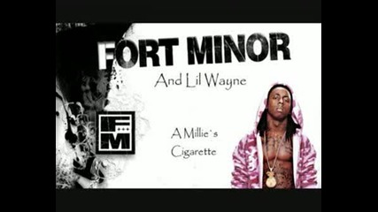 Fort Minor & Lil Wayne - A Millies Cigarette