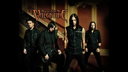 Bullet For My Valentine - 2010 - - - - Breaking Out, Breaking Down