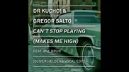 *2015* Dr Kucho & Gregor Salto - Can't Stop Playing ( Oliver Heldens vocal edit )