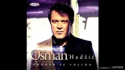 Osman Hadzic - Budi daleko - (Audio 2011)