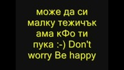 Dont Worry , Be Happy
