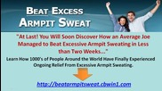 Beat Excess Armpit Sweat - Beat Your Arm pit Sweat Problem Starting Now!
