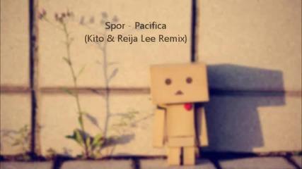 Spor - Pacifica (kito & Reija Lee Remix)
