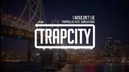 Tropkillaz feat. Surecutkids - I Wouldn't Lie