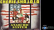 Anarchic System -cherie Sha La La 1973