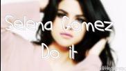 Selena Gomez - Do it (lyrics) + превод