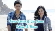 Бг Превод!!! Demi Lovato & Joe Jonas - Make A Wave