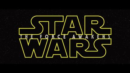 Междузвездни войни 7: Силата се пробужда- Първи Официален трейлър
