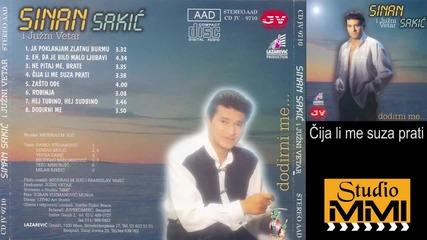 Sinan Sakic i Juzni Vetar - Cija li me suza prati (Audio 1997)