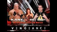 Kane vs. Matt Hardy w/lita (no Disqualifications Match) - Vengeance 2004