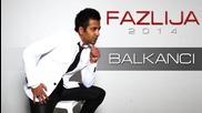 Fazlija - 2014 - Balkanci (hq) (bg sub)