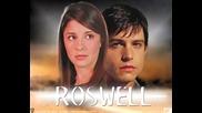 Един от любимите ми сериали Roswell - Препоръчвам го на всички