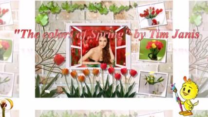 Цветовете на пролетта! ... (music by Tim Janis)