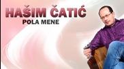Hasim Catic - 2015 - Pola mene (hq) (bg sub)