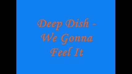 Deep Dish - We Gonna Feel It