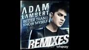 Adam Lambert - Better Than I Know Myself Remix (alex Ghenea Remix)