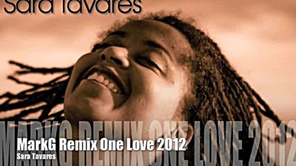 Нeвeроятна! Sara Tavares - One Love ( Remix )