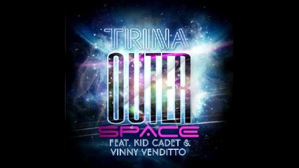 Trina - Outer Space (feat. Vinny Vinditto & Kid Cadet) + Link Download mp3