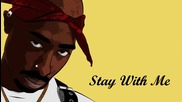 Нежна! 2pac - Stay With Me