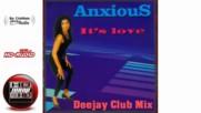 Anxious - Its Love Deejay (club Mix)