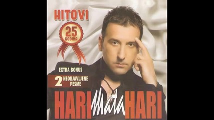 Hari Mata Hari - Strah me da te volim