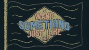 The Chainsmokers & Coldplay - Something Just Like This (превод)