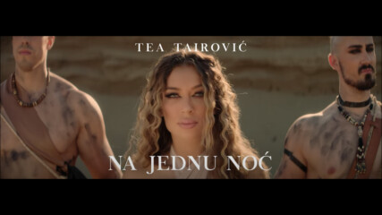 Tea Tairovic - 2021 - Na jednu noc (hq) (bg sub)