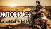 Top 100 Motor Rock Songs - Best Classic Road Trip Rock Songs