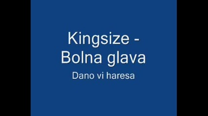 Kingsize - Bolna Glava