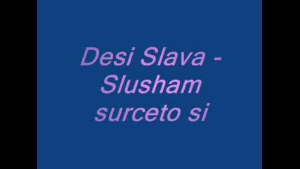 !!! Деси Слава - Слушам сърцето си !!!