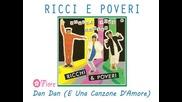 Ricchi e Poveri - Dan Dan (e Una Canzone Damore) 1983