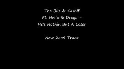 The Bilz & Kashif Ft. Nivla & Drega - Hes a loser (kiss Me Thru The Fone Remix)
