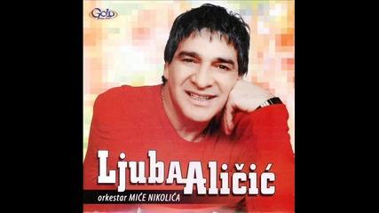 Ljuba Alicic - Ciganin sam al najlepsi
