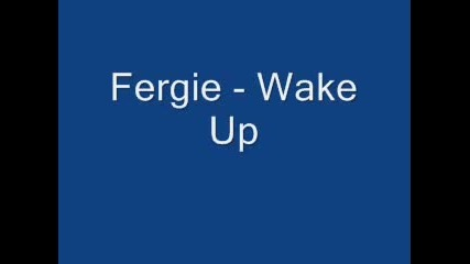 Fergie - Wake Up