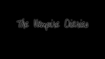 The Vampire Diaries ..you've gotta get up and try